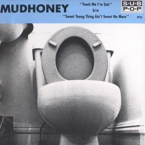 MUDHONEY - TOUCH ME I'M SICK | SWEET YOUNG THI