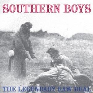 LEGENDARY RAW DEAL - SOUTHERN BOYS