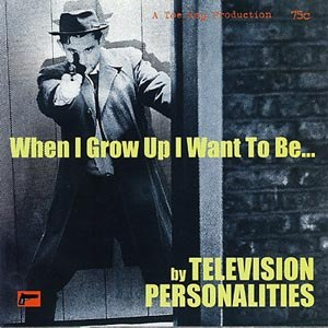 TELEVISION PERSONALITIES - THE BOY WHO COULDN'T STOP DREAMIN'