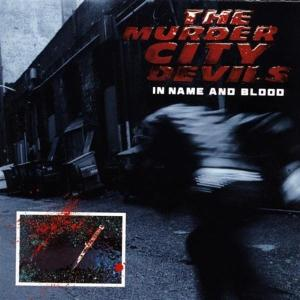 MURDER CITY DEVILS, THE - IN NAME AND BLOOD