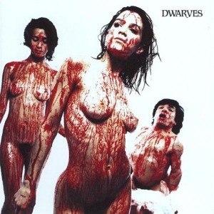 DWARVES - BLOOD, GUTS & PUSSY