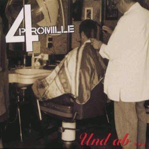 4 PROMILLE - UND AB