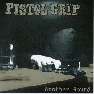PISTOL GRIP - ANOTHER ROUND