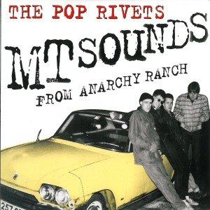 POP RIVETS, THE - EMPTY SOUNDS FROM ANARCHY RANCH