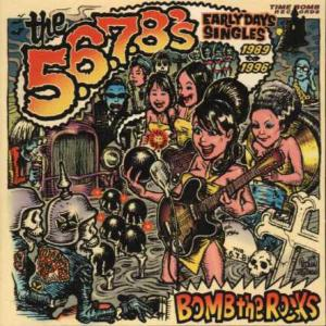 5.6.7.8'S, THE - BOMB THE ROCKS: EARLY DAYS SINGLES