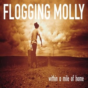 FLOGGING MOLLY - WITHIN A MILE OF HOME (LIMITED COLO