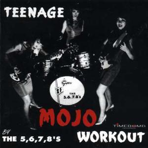 5.6.7.8'S, THE - TEENAGE MOJO WORKOUT