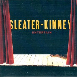 SLEATER-KINNEY - ENTERTAIN - SINGLE