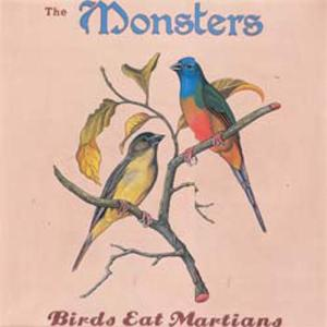 MONSTERS, THE - BIRDS EAT MARTIANS
