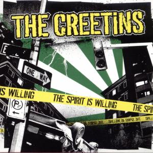 CREETINS, THE - THE SPIRIT IS WILLING