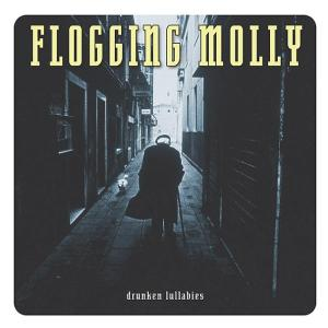 FLOGGING MOLLY - DRUNKEN LULLABIES