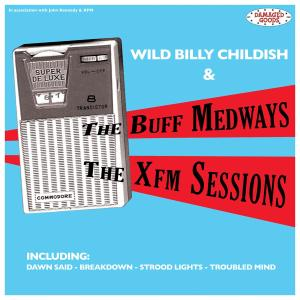 BUFF MEDWAYS, THE - THE XFM SESSIONS