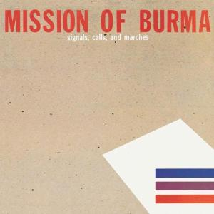 MISSION OF BURMA - SIGNALS, CALLS & MARCHES