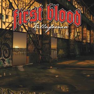 FIRST BLOOD - KILLAFORNIA