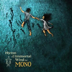 MONO - HYMN TO THE IMMORTAL WIND
