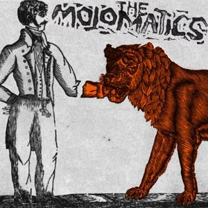 MOJOMATICS, THE - DON'T BELIEVE ME WHEN I'M HIGH