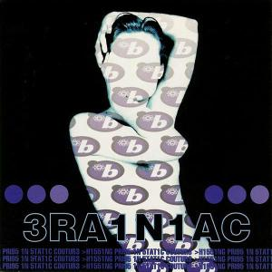 BRAINIAC - HISSING PRIGS IN STATIC COUTURE