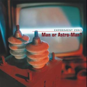 MAN OR ASTRO-MAN? - EXPERIMENT ZERO