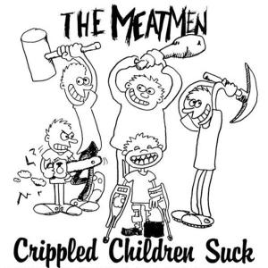MEATMEN, THE - CRIPPLED CHILDREN SUCK