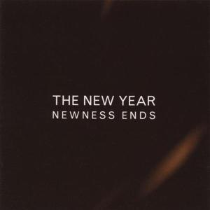 NEW YEAR, THE - NEWNESS ENDS