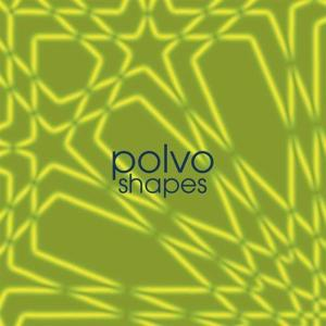 POLVO - SHAPES