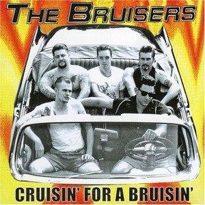 BRUISERS - CRUISING FOR A BRUISING