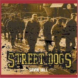 STREET DOGS - SAVIN HILL