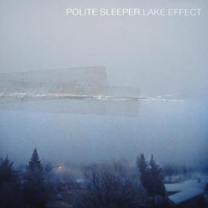 POLITE SLEEPER - LAKE EFFECT