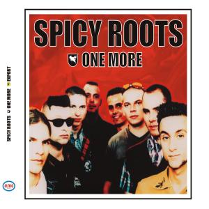SPICY ROOTS - ONE MORE