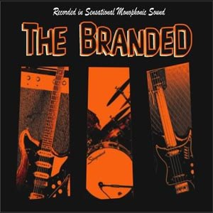 BRANDED, THE - SHE'S MY WOMAN