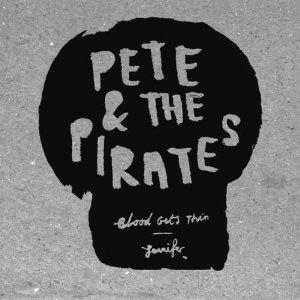 PETE & THE PIRATES - JENNIFER / BLOOD GETS THIN