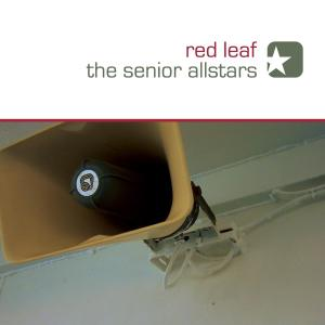 SENIOR ALLSTARS, THE - RED LEAF