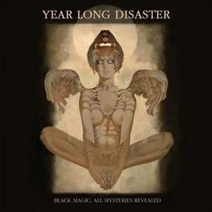 YEAR LONG DISASTER - BLACK MAGIC, ALL MYSTERIES REVEALED