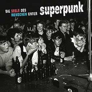 SUPERPUNK - DIE SEELE DES MENSCHEN UNTER SUPERP