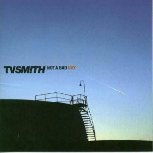TV SMITH - NOT A BAD DAY