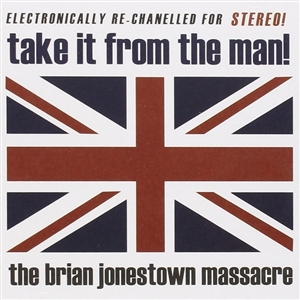 BRIAN JONESTOWN MASSACRE - TAKE IT FROM THE MAN!