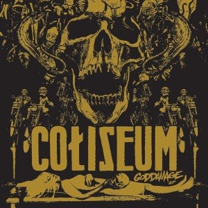 COLISEUM - GODDAMAGE