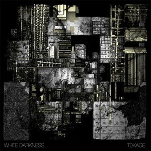 WHITE DARKNESS - TOKAGE