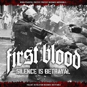 FIRST BLOOD - SILENCE IS BETRAYAL (LTD BLUE VINYL)