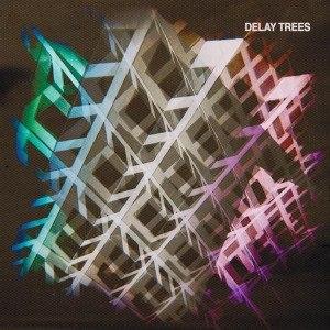 DELAY TREES - DELAY TREES