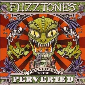 FUZZTONES, THE - PREACHING TO THE PERVERTED