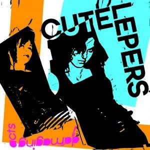 CUTE LEPERS, THE - DAMAGING ACTS