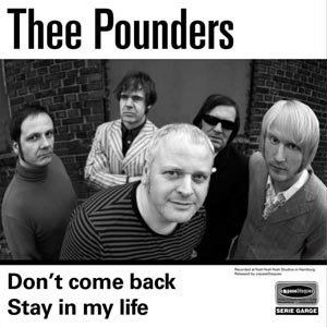 THEE POUNDERS - DON'T COME BACK/ STAY IN MY LIFE