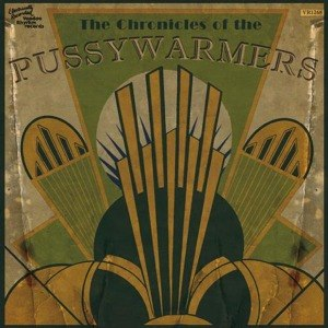 PUSSYWARMERS, THE - THE CHRONICLES OF...