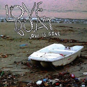 LOVE BOAT - LOVE IS GONE