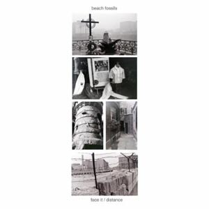 BEACH FOSSILS - FACE IT / DISTANCE