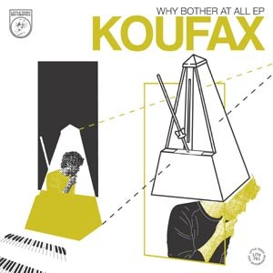 KOUFAX - WHY BOTHER AT ALL EP