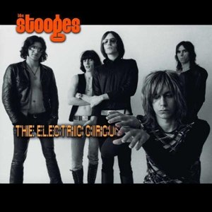 STOOGES, THE - ELECTRIC CIRCUS