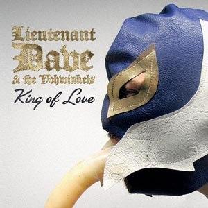 LIEUTENANT DAVE & THE VOHWINKELS - KING OF LOVE