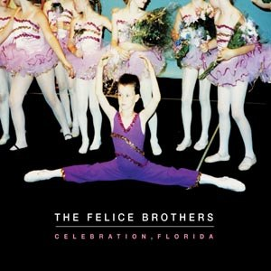 FELICE BROTHERS, THE - CELEBRATION, FLORIDA